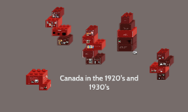 Canada in the 1920's and 1930's