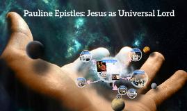 Pauline Epistles: Jesus as Universal Lord