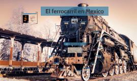 Copy of El ferrocarril en Mexico
