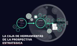 LA CAJA DE HERRMIENTAS DE LA PROSPECTIVA ESTRATEGICA