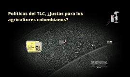 Políticas del TLC, ¿Justas para los agricultores colombianos