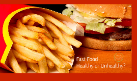 Fast food is definitely not a good option. They are filled w