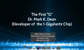 "The First ""G"" (Dr. Mark Dean, Gigahertz Chip Developer)"