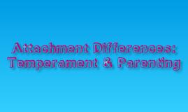 Attachment & Temperament