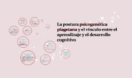 Copy of La postura psicogenética piagetana y el vínculo entre el apr
