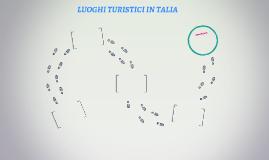 LUOGHI TURISTICI IN TALIA
