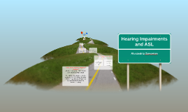 Hearing Impairments and ASL