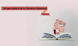 AUTORES DE LA LITERATURA COLOMBIANA