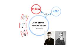 Copy of John Brown: Hero or Villain