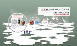 LIDEREZ DESTRUCTIVOS Y CONSTRUCTIVOS