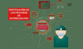 Copy of CERTIFICACIÓN DE LOS PROCESOS DE ESTERILIZACIÓN