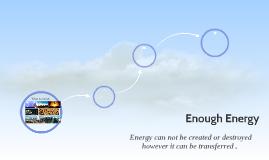 Enough Energy