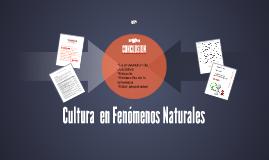 Cultura  de Fenómenos Naturales