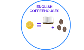 ENGLISH COFFEEHOUSES