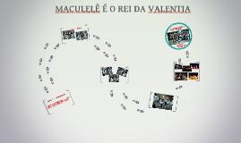 MACULELÊ É O REI DA VALENTIA