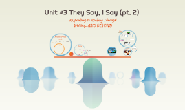 Unit #3 They Say, I Say (Part 2)