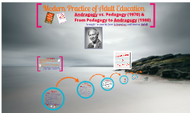The Modern Practice of Adult Education: From