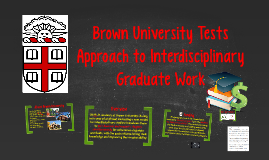 Copy of Brown University Tests Approach to Interdisciplinary Graduate