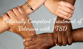 Culturally Competent Treatment of Veterans with PTSD