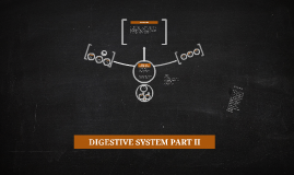 DIGESTIVE SYSTEM PART II