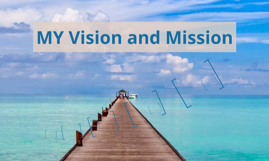My Vision and Mission