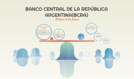 BANCO CENTRAL DE LA REPÚBLICA ARGENTINA(BCRA)