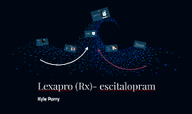 Lexapro (Rx)- escitalopram