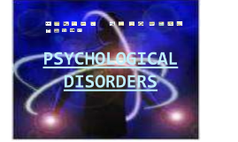 Psychology Ch 18.1 - What are Psychological Disorders?