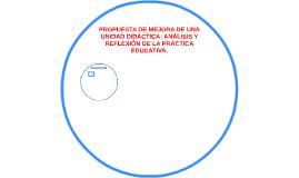 PROPUESTA DE MEJORA DE UNA UNIDAD DIDÁCTICA: ANÁLISIS Y REFL