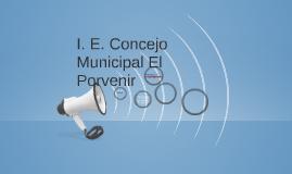I. E. Concejo Municipal El Porvenir