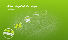 2) Working Out Meanings