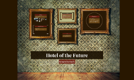 Hotel of the Future