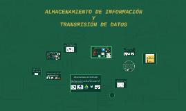 ALMACENAMIENTO DE INFORMACIÓN Y TRANSMISIÓN DE DATOS