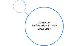 Customer Satisfaction Survey 2013-2014