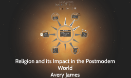 Religion and its Impact in the Postmodern World