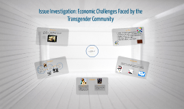 Issue Investigation: Economic Challenges Faced by Transgender People