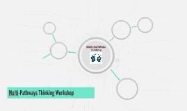 Multi-Pathways Thinking Workshop
