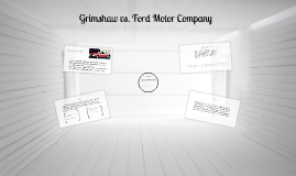 Copy of Grimshaw vs. Ford Motor Company