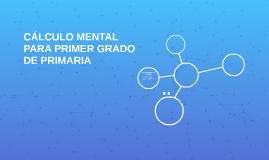 CÁLCULO MENTAL PARA PRIMER GRADO DE PRIMARIA