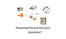 Ensuring Quality of Life by Preventing Fire and Fall Injury