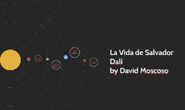 La Vida de Salvador Dali
