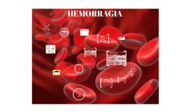 Copy of HEMORRAGIA