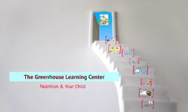 The Greenhouse Learning Center