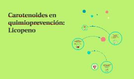 Carotenoides en quimioprevención: Licopeno