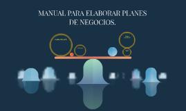 MANUAL PARA ELABORAR PLANES DE NEGOCIOS