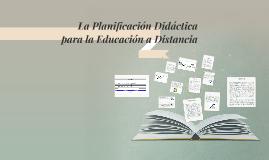 La Planificación Didáctica para la Educación a Distancia
