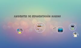 AMBIENTES DE SEDIMENTACIÓN MARINO