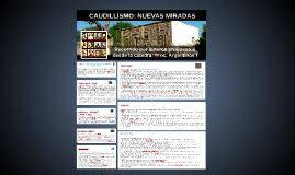 CAUDILLISMO: NUEVAS MIRADAS