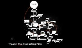"""Post's"" Pre-Production Plan"