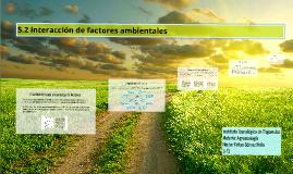 5.2 Interacción de factores ambientales